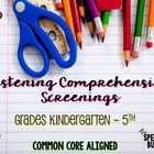 Listening Comprehension Screenings: Common Core Aligned