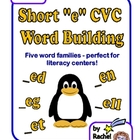 """Literacy Center Word Building with Short """"e"""" CVC Word Families"""