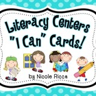 "Literacy Centers ""I Can"" Cards"