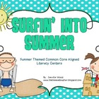 "Literacy Centers....""Surfin' Into Summer"" (Common Core Aligned)"