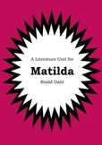 Literature Unit - MATILDA - Roald Dahl - Novel Study - Worksheets