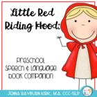 Little Red Riding Hood: Preschoool-K speech/language companion