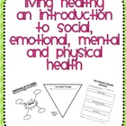 Living Healthy, An Introduction to Social, Emotional, Ment