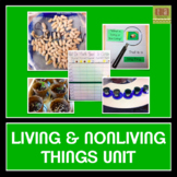 Living and Nonliving Things / What Living Things Need Unit