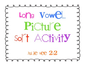 Long Vowel Picture Sort Activity