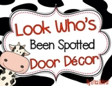 Look Who's Been Spotted Cow Themed  Door Decor