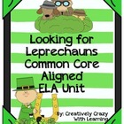 Looking for Leprechauns ELA Common Core Aligned Unit