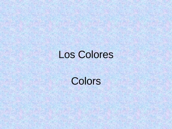 Los Colores Colors in Spanish Powerpoint Introduction Activity