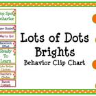 Lots of Dots Brights Behavior Clip Chart