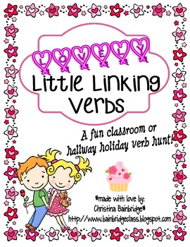 Lovely Linking Verbs... a Valentine Verb Classroom or Hall