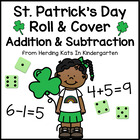 Lucky St. Patrick's Day  Roll & Cover Addition & Subtracti