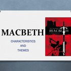 MACBETH: CHARACTERISTICS AND THEMES POWER POINT
