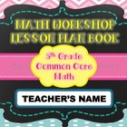 MATH WORKSHOP LESSON PLAN BOOK {Common Core - 5th Grade}