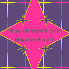 MICROSOFT WORD & EXCEL-14 Page Magazine Project
