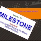 MILESTONE!  Lesson 18 Sight Singing for Middle School Teac