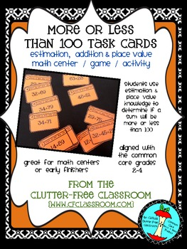 MORE or LESS THAN 100 TASK CARDS (addition/place value/est