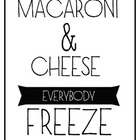 Macaroni & Cheese, Everybody Freeze Print
