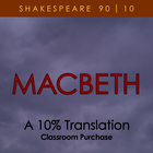 Macbeth - A Revolutionary 10% Translation