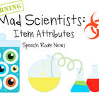 Mad Scientist Attributes: Speech Therapy