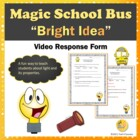 Magic School Bus Bright Idea Video Response Form