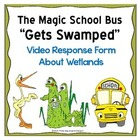 Magic School Bus Gets Swamped Video Response Form About Wetlands