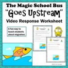 Magic School Bus Moves Upstream Migration Video Response Form