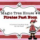 Magic Tree House #4 Pirates Past Noon Common Core Book Study