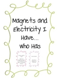 Magnet and Electricity I have...Who has