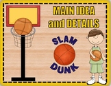 Main Idea and Details Slam Dunk