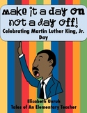 Make It A Day ON, Not A Day Off! Celebrating Martin Luther