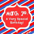 March 2nd: A Very Special Birthday! {FREEBIE}