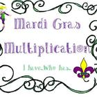 Mardi Gras Multiplication: I have...Who has...