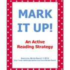Mark It Up!  An Active Reading Strategy
