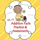 +0, +1 Addition Facts Practice & Assessments
