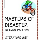 """Masters of Disaster"", by Gary Paulsen, Literature UNIT, 51 pages"