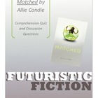 Matched by Ally Condie -- Comprehension Quiz and Discussio