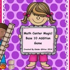 Math Center Magic - Base 10 Addition Game!