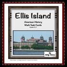 Math Center Task Cards: Ellis Island