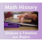 Math History: Analyze a Timeline (on iPads!)