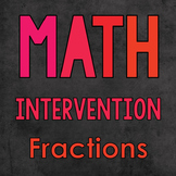 Math Intervention: Fractions