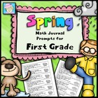 Math Journal Prompts for First Grade:  Spring Version