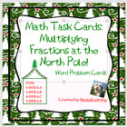 Math Task Cards - Multiplying Fractions at the North Pole!