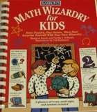 Math Wizardry for Kids (Puzzles, Games, Projects)