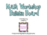 Math Workshop Bulletin Board