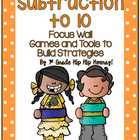 Math in Focus...Subtraction to 10...Tools, Games, Focus Wall!