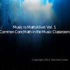 Math is Music Alive Vol 1: Common Core Math in the Music C