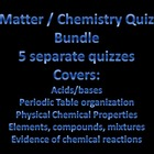 Matter Chemistry Bundled Quizzes