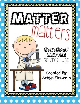 Matter Matters - States of Matter Science Unit