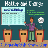 Matter and Change Jeopardy Review (elements, compounds, mixtures)