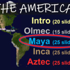 MAYA - part 3 of the epic, engaging 110-slide PPT on the AMERICAS